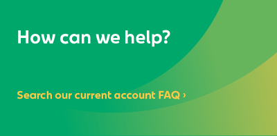 How can we help? Search the Money Current Account FAQ